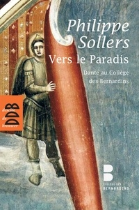 Philippe Sollers - Vers le Paradis - Dante au Collège des Bernardins (1DVD).
