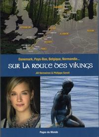 Philippe Soreil et Jill Vermeiren - Sur la route des Vikings - Danemark, Pays-Bas, Belgique, Normandie....