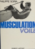 Philippe Soria et Henri Azeau - Musculation voile - Méthode d'entraînement physique rationnel pour la régate et la plaisance.