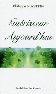 Philippe Sorstein - Guérisseur aujourd'hui.