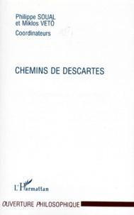 Philippe Soual et Miklos Vetö - Chemins de Descartes - Colloque de Poitiers, [l'Université, 14-15 décembre 1996.