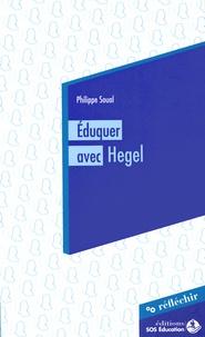 Philippe Soual - Eduquer avec Hegel - Conférence à destination des parlementaires prononcée le 3 juin 2015.