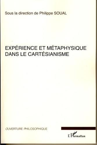 Philippe Soual et Pierre Magnard - Expérience et métaphysique dans le cartésianisme.
