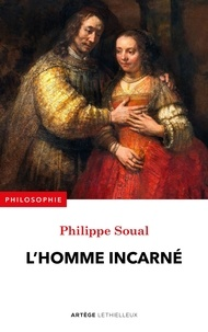 Philippe Soual - L'homme incarné.