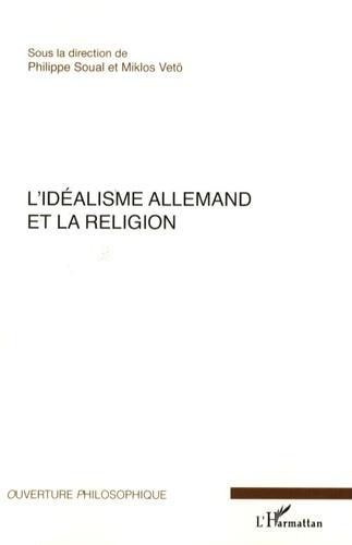 Philippe Soual et Miklos Vetö - L'Idéalisme allemand et la religion.