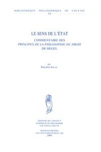 Philippe Soual - Le sens de l'Etat - Commentaire des Principes de la philosophie du droit de Hegel.