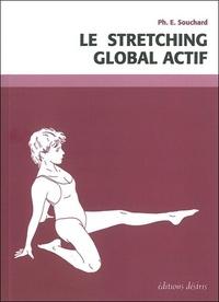 Philippe Souchard - DE LA PERFECTION MUSCULAIRE A LA PERFORMANCE SPORTIVE. - Tome 2, Le stretching global actif.