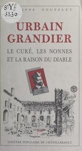 Philippe Soufflet et Claude Germain - Urbain Grandier : le curé, les nonnes et la raison du Diable - Théâtre populaire de Châtellerault, mai 1986.