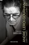 Philippe Soulier - André Leroi-Gourhan (1911-1986) - Une vie.
