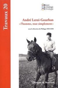 """Philippe Soulier - André Leroi-Gourhan """"l'homme, tout simplement""""."""