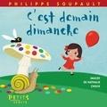 Philippe Soupault et Nathalie Choux - C'est demain dimanche.