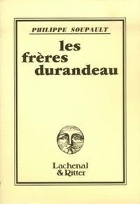 Philippe Soupault - Les frères Durandeau.