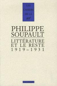 Philippe Soupault - Littérature et le reste - 1919-1931.