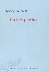Philippe Soupault - Profils perdus.