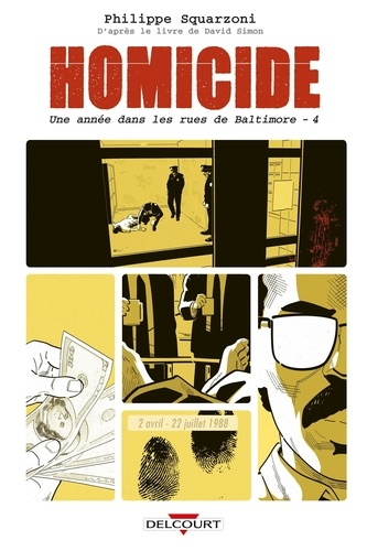 Philippe Squarzoni - Homicide Tome 4 : 2 avril - 22 juillet 1988.