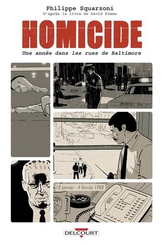 Homicide, une année dans les rues de Baltimore T01. 18 janvier - 4 février 1988