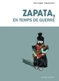 Philippe Squarzoni - Zapata, en temps de guerre.