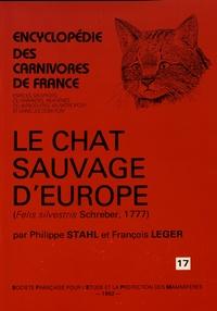 Philippe Stahl et François Léger - Le chat sauvage d'Europe (Felis silvestris Schreber, 1777).