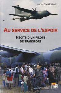Philippe Stanguennec - Au service de l'espoir - Récits d'un pilote de transport.