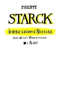 Philippe Starck - Impression d'ailleurs.