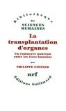 Philippe Steiner - La transplantation d'organes - Un commerce nouveau entre les êtres humains.