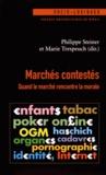 Philippe Steiner et Marie Trespeuch - Marchés contestés - Quand le marché rencontre la morale.