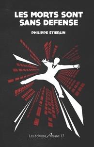Philippe Stierlin - Les morts sont sans défense.