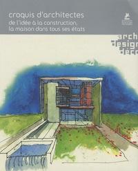 Philippe Stuebi - Croquis d'architectes - De l'idée à la construction, la maison dans tous ses états.