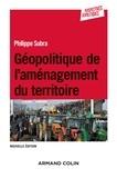 Philippe Subra - Géopolitique de l'aménagement du territoire.
