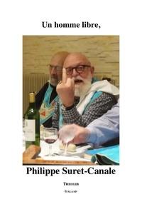 Philippe Suret-canale et Christian Eyschen - Un homme libre, Philippe Suret-Canale.