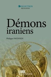 Philippe Swennen - Démons iraniens - Actes du colloque international organisé à l'Université de Liège les 5 et 6 février 2009 à l'occasion des 65 ans de Jean Kellens.