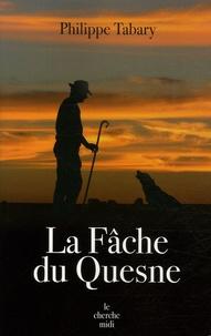 Philippe Tabary - La Fâche du Quesne.