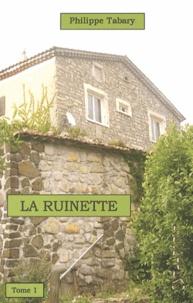 Philippe Tabary - La Ruinette - Tome 1.