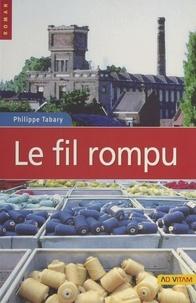 Philippe Tabary - Le Fil rompu.
