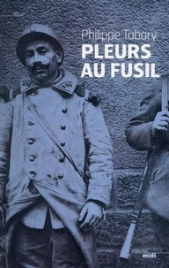 Philippe Tabary - Pleurs au fusil.