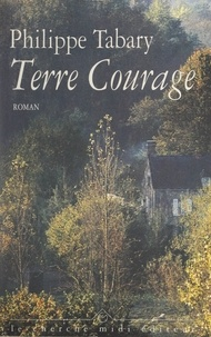 Philippe Tabary et Jérôme Feugereux - Terre courage.