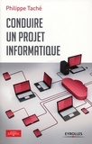 Philippe Taché - Conduire un projet informatique.