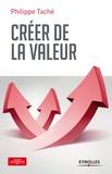 Philippe Taché - Créer de la valeur.
