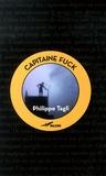 Philippe Tagli - Capitaine Fuck - Suivi d'un Manuel de combat.