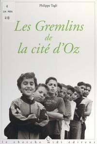 Philippe Tagli et Mehdi Charef - Les gremlins de la cité d'Oz.
