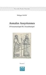 Annales assyriennes- D'Assurnasirpal II à Assurbanipal Volume 1 - Philippe Talon |