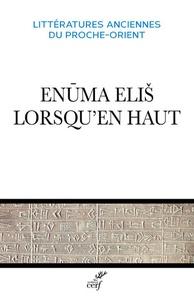 Philippe Talon et Stéphanie Anthonioz - Enuma Eliš, lorsqu'en haut... - Edition bilingue français-akkadien.