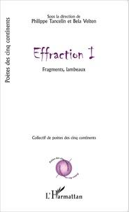 Philippe Tancelin et Bela Velten - Effraction I - Fragments, lambeaux.