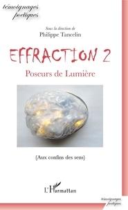 Philippe Tancelin - Effraction - Volume 2, Poseurs de lumière (Aux confins des sens).