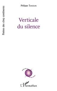 Philippe Tancelin - Verticale du silence.