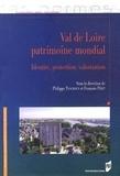 Philippe Tanchoux et François Priet - Val de Loire patrimoine mondial - Identité, protection, valorisation.