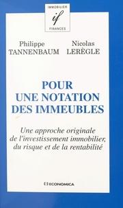 Philippe Tannenbaum - Pour une notation des immeubles - Une approche originale de l'investissement immobilier, du risque et de la rentabilité.
