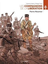 Philippe Tarral et Catherine Valenti - Les compagnons de la libération - Tome 1 - Pierre Messmer.