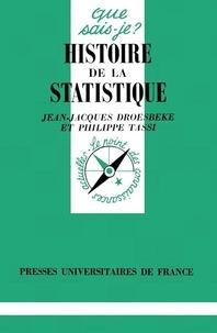 Philippe Tassi et Jean-Jacques Droesbeke - Histoire de la statistique.