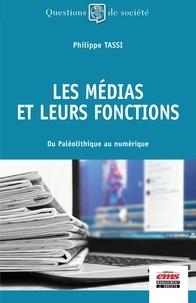 Philippe Tassi - Les médias et leurs fonctions - Du Paléolithique au numérique.